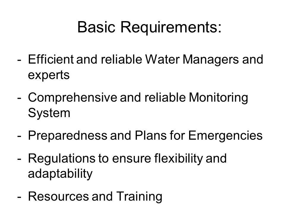 Basic Requirements: Efficient and reliable Water Managers and experts