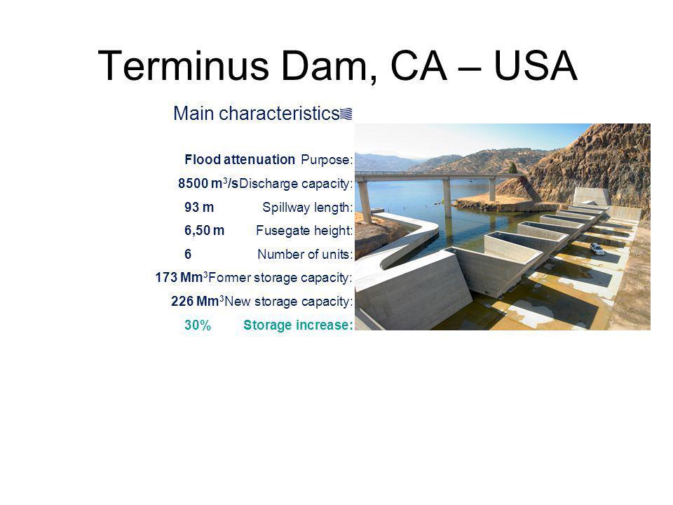 Terminus Dam, CA – USA Main characteristics Purpose: Flood attenuation