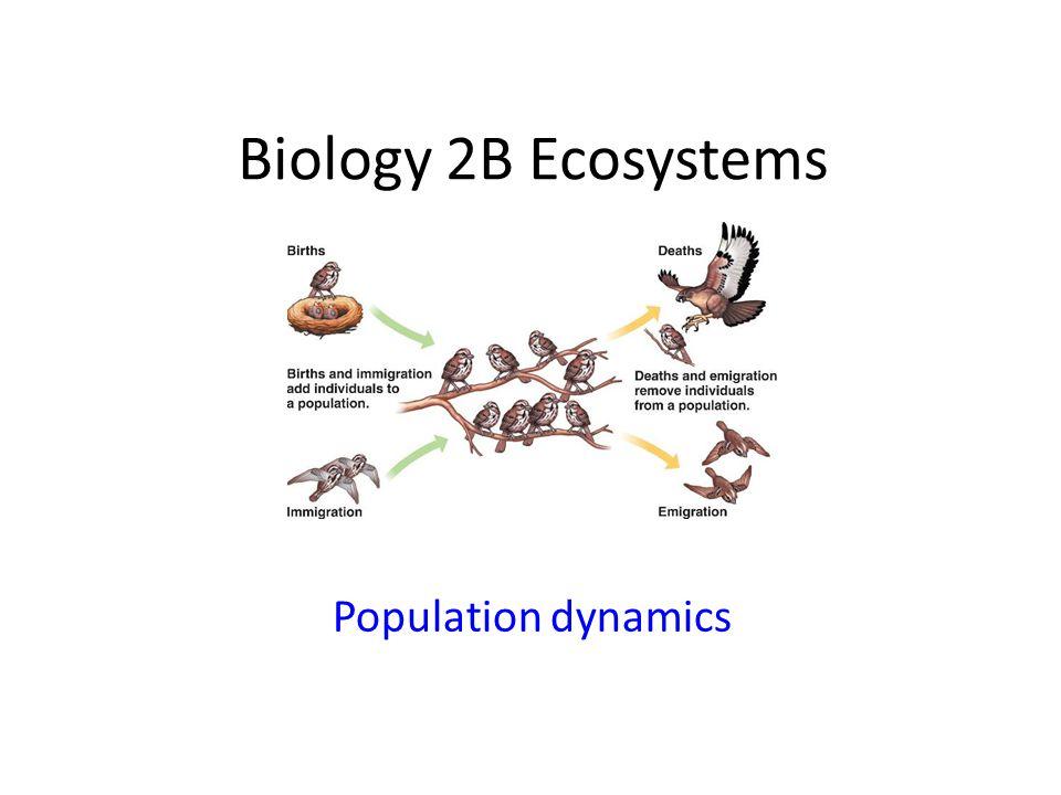 Biology 2B Ecosystems Population dynamics
