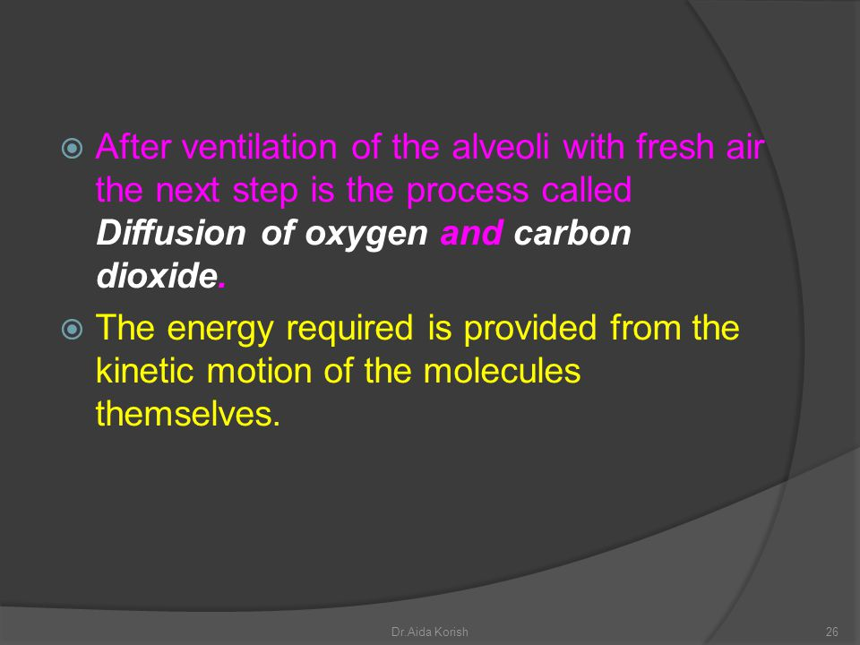 After ventilation of the alveoli with fresh air the next step is the process called Diffusion of oxygen and carbon dioxide.