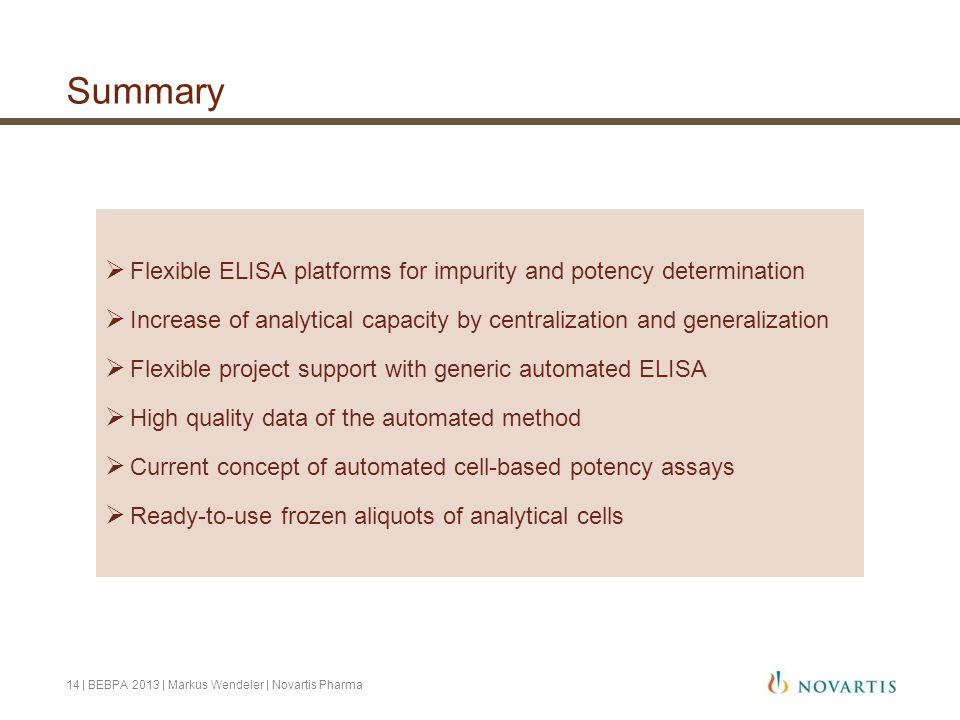 Summary Flexible ELISA platforms for impurity and potency determination. Increase of analytical capacity by centralization and generalization.