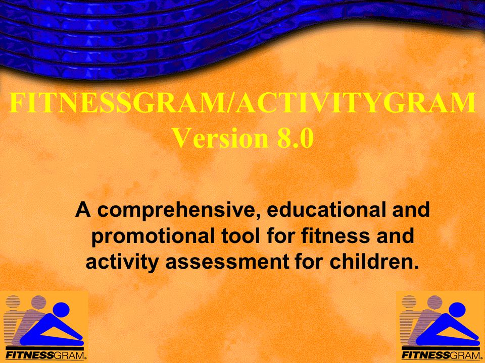 FITNESSGRAM/ACTIVITYGRAM Version 8.0
