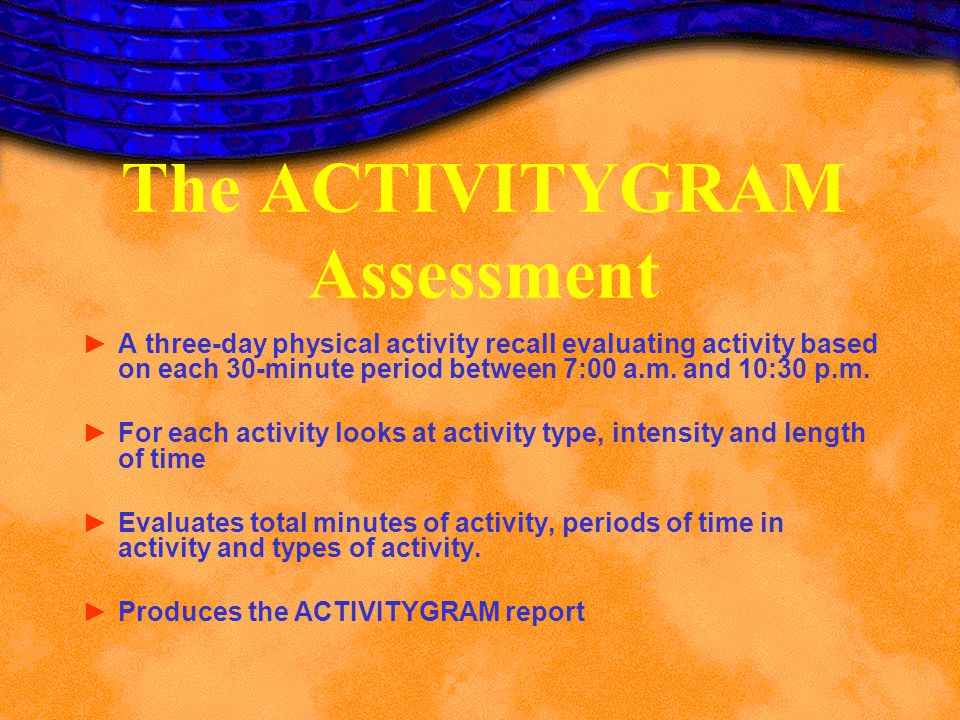 The ACTIVITYGRAM Assessment