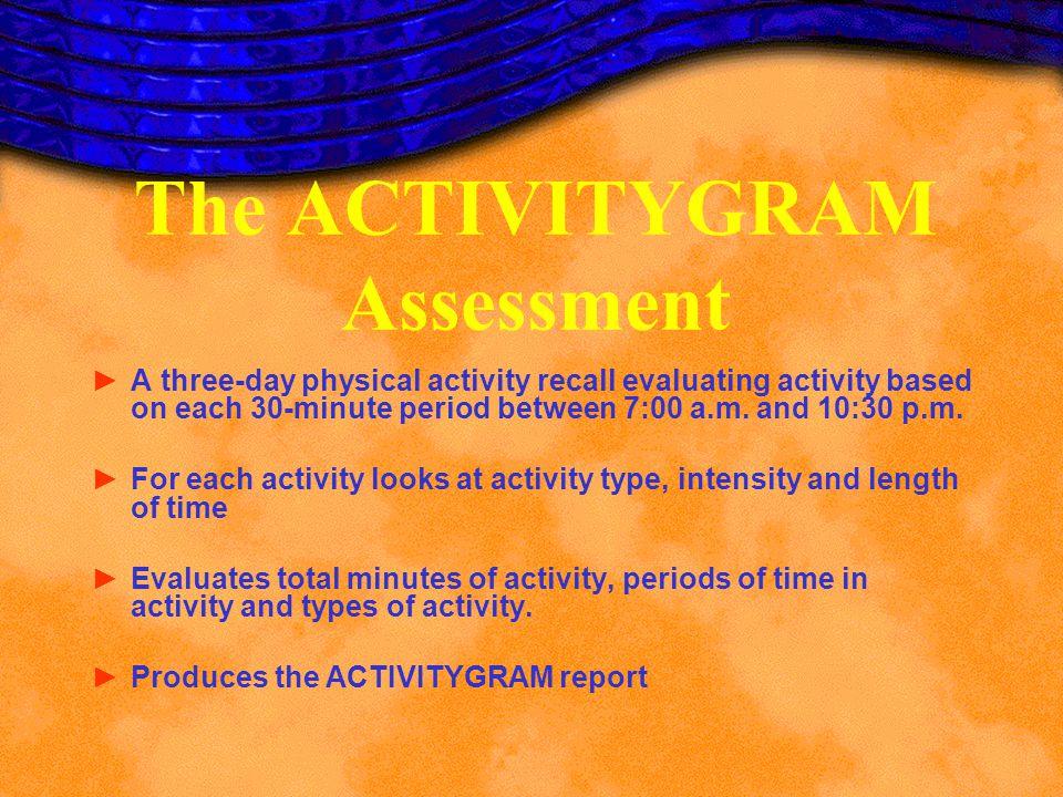 The ACTIVITYGRAM Assessment