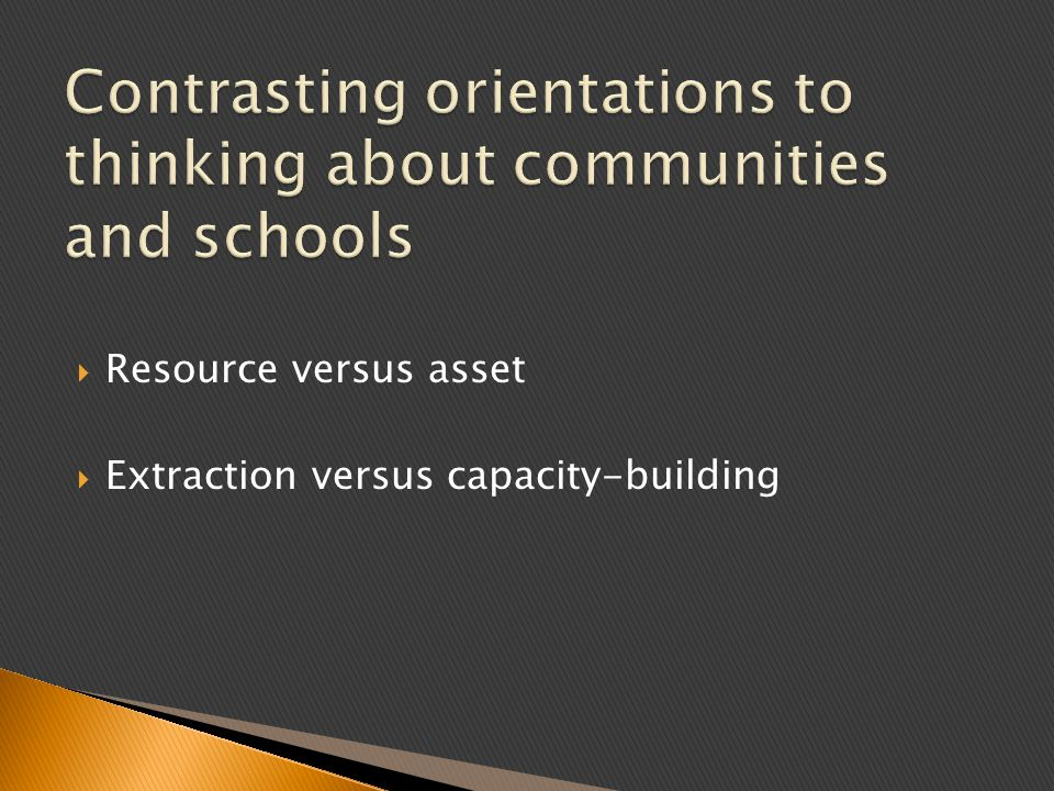 Contrasting orientations to thinking about communities and schools