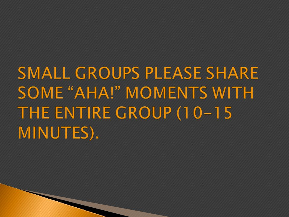 SMALL GROUPS PLEASE SHARE SOME AHA