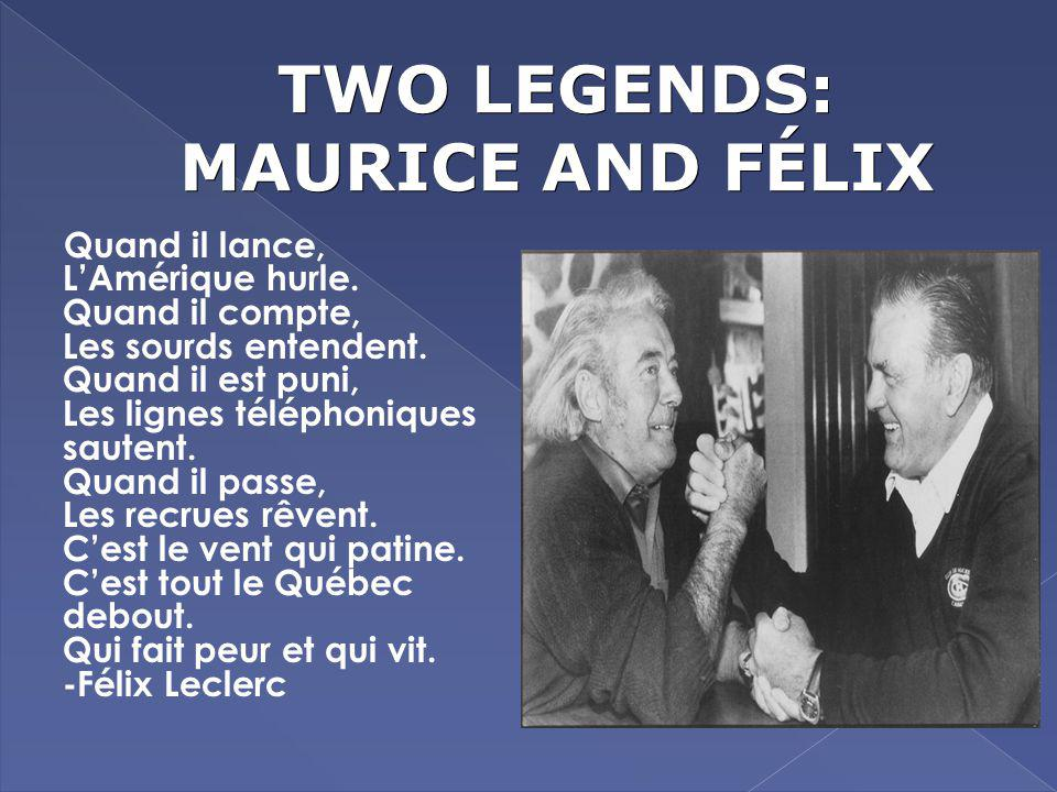 TWO LEGENDS: MAURICE AND FÉLIX