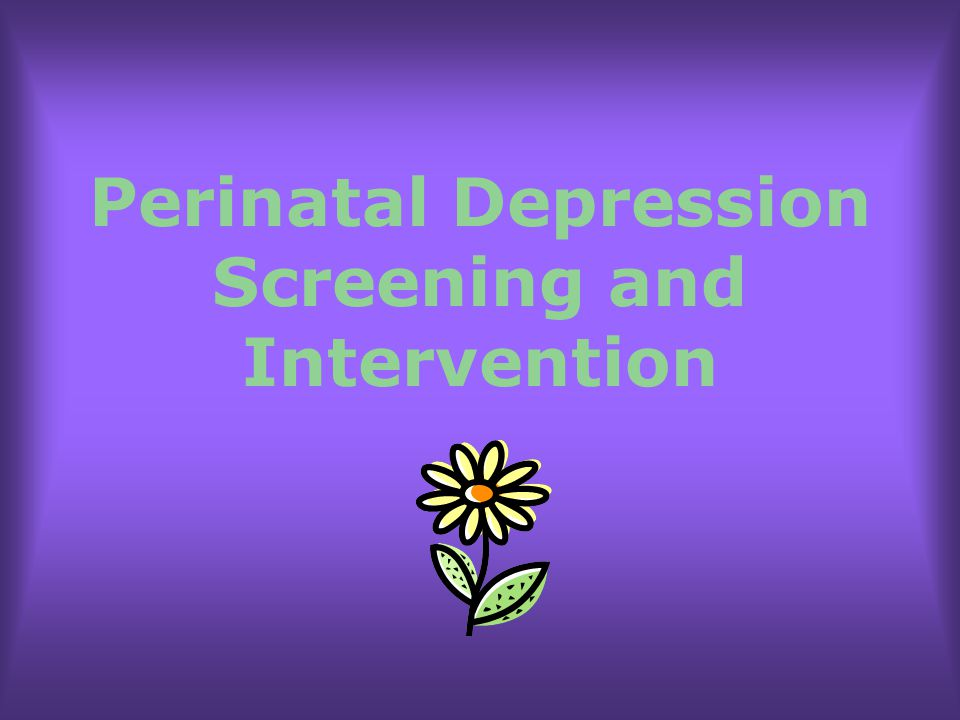 Perinatal Depression Screening and Intervention