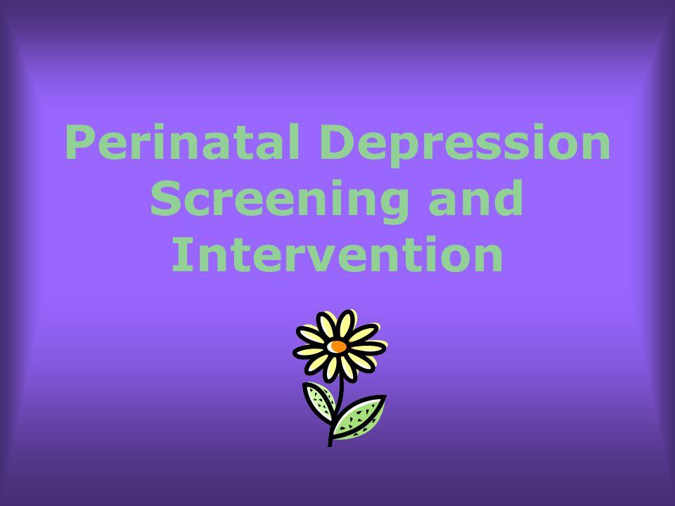 Perinatal Depression Screening and Intervention