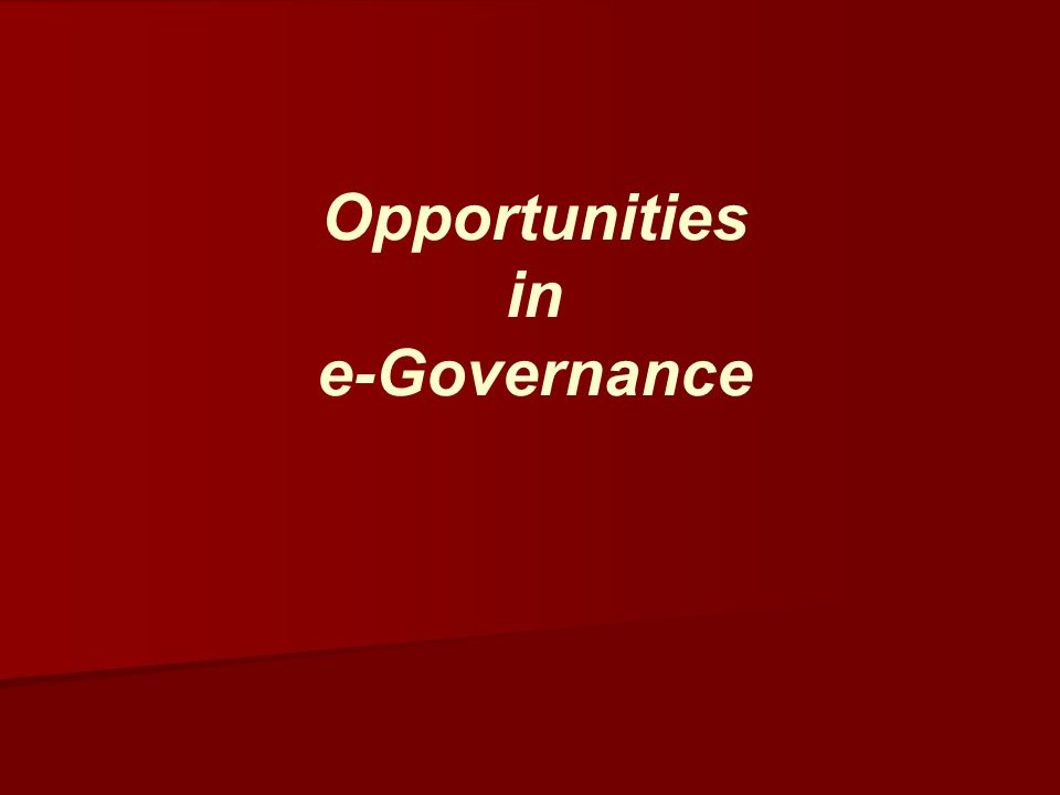 Opportunities in e-Governance