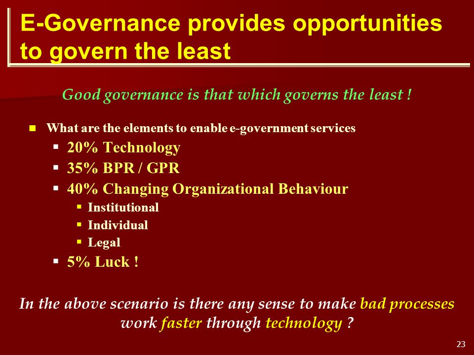 E-Governance provides opportunities to govern the least