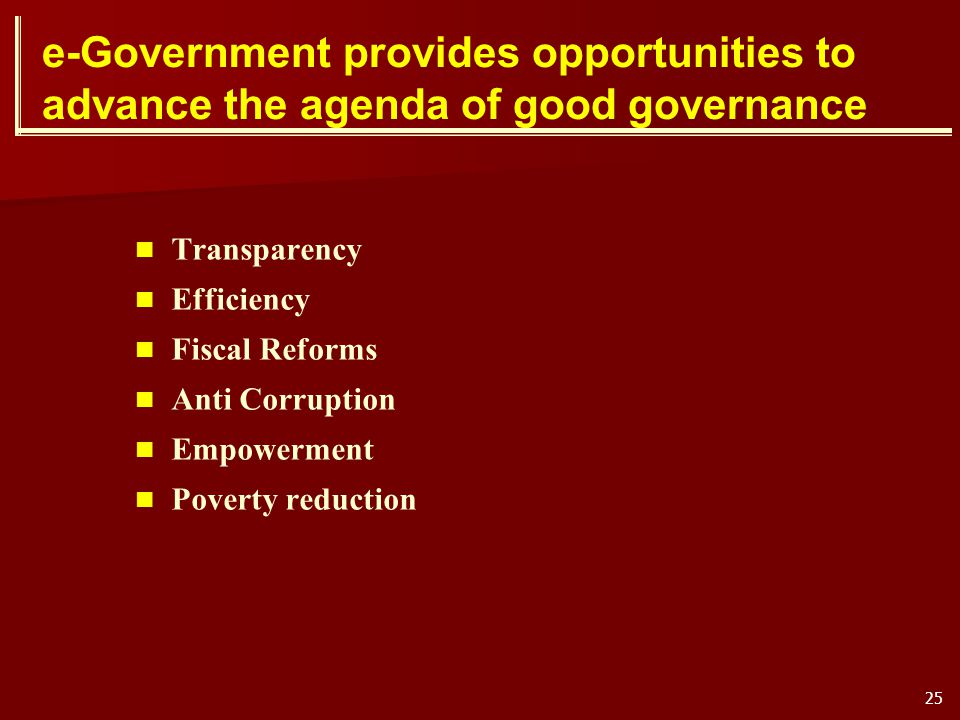 e-Government provides opportunities to advance the agenda of good governance