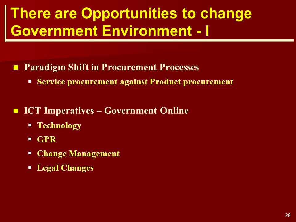 There are Opportunities to change Government Environment - I