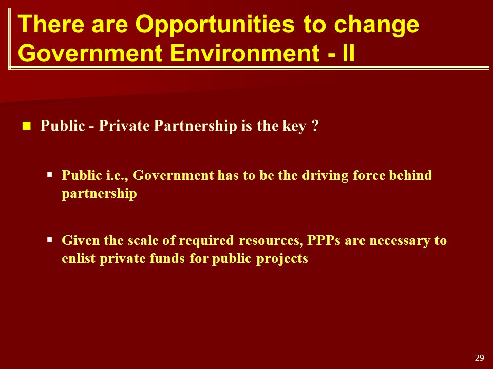 There are Opportunities to change Government Environment - II