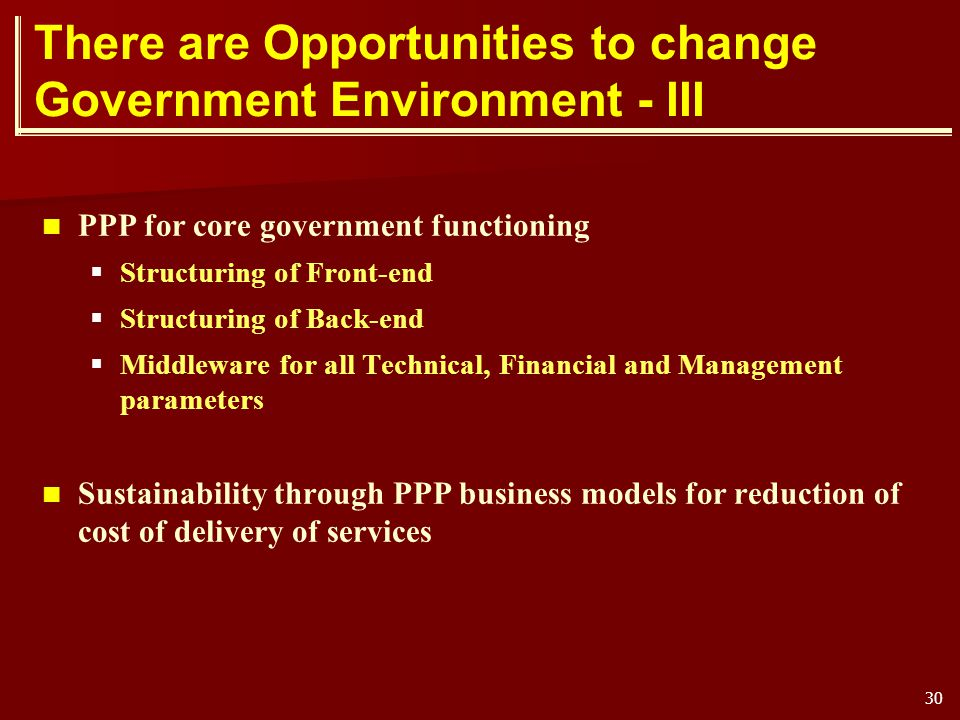 There are Opportunities to change Government Environment - III