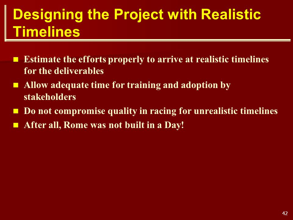 Designing the Project with Realistic Timelines