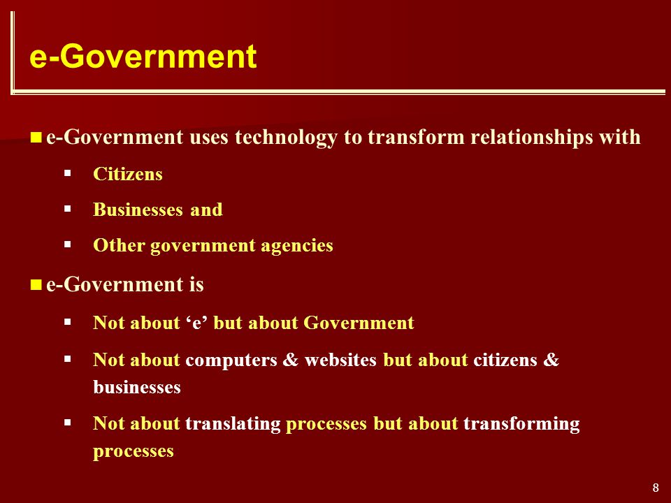 e-Government e-Government uses technology to transform relationships with. Citizens. Businesses and.