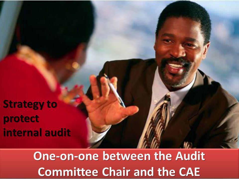 One-on-one between the Audit Committee Chair and the CAE