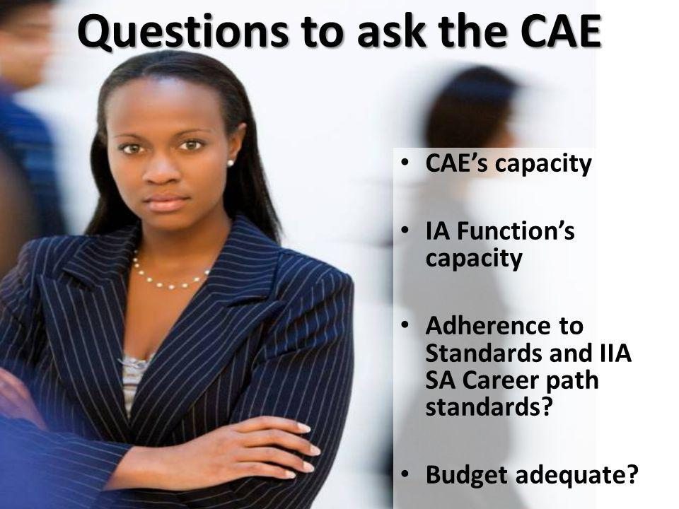 Questions to ask the CAE