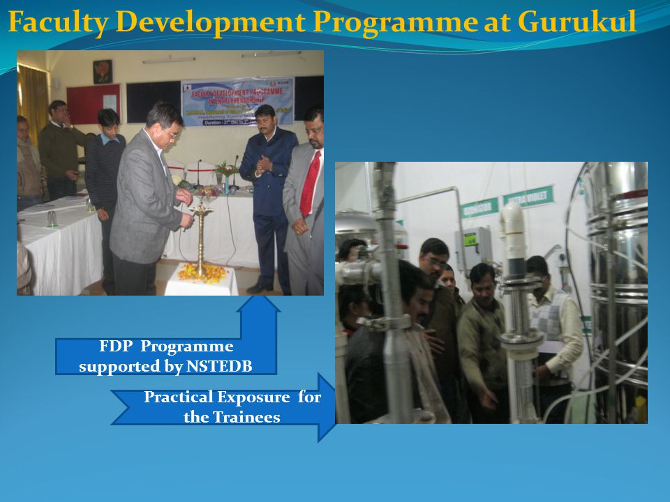 FDP Programme supported by NSTEDB Practical Exposure for the Trainees