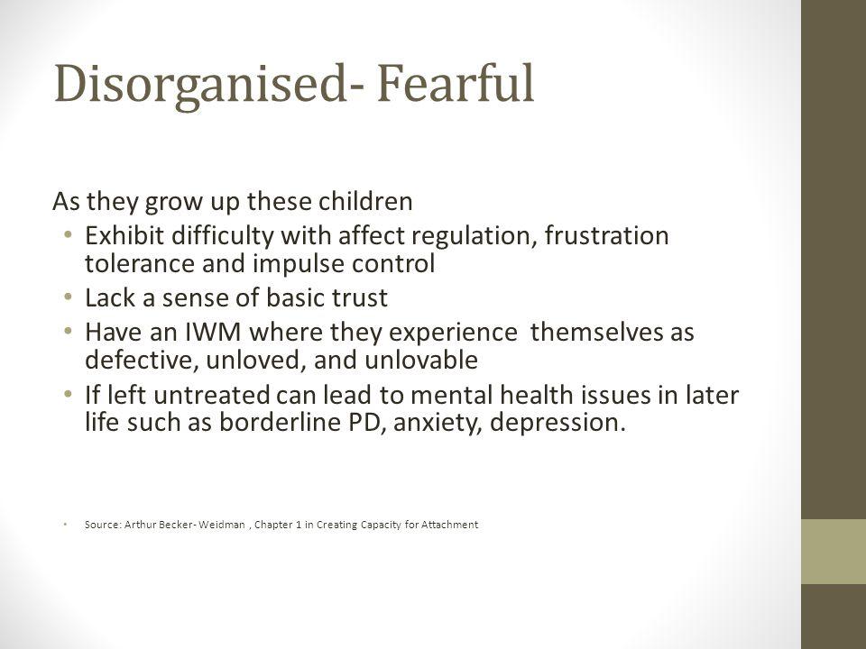 Disorganised- Fearful
