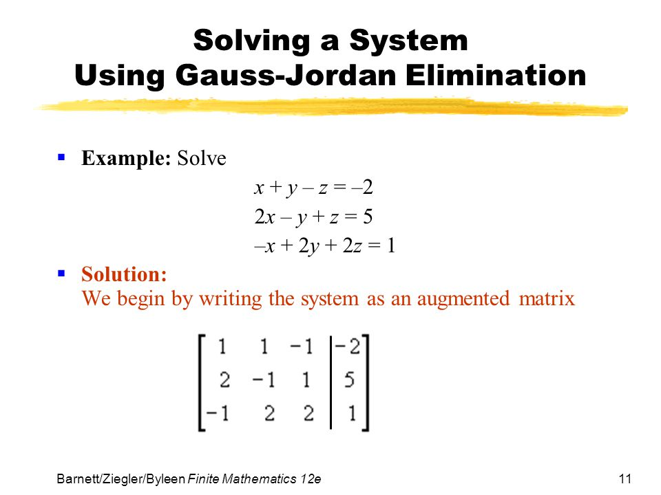 Solving a System Using Gauss-Jordan Elimination