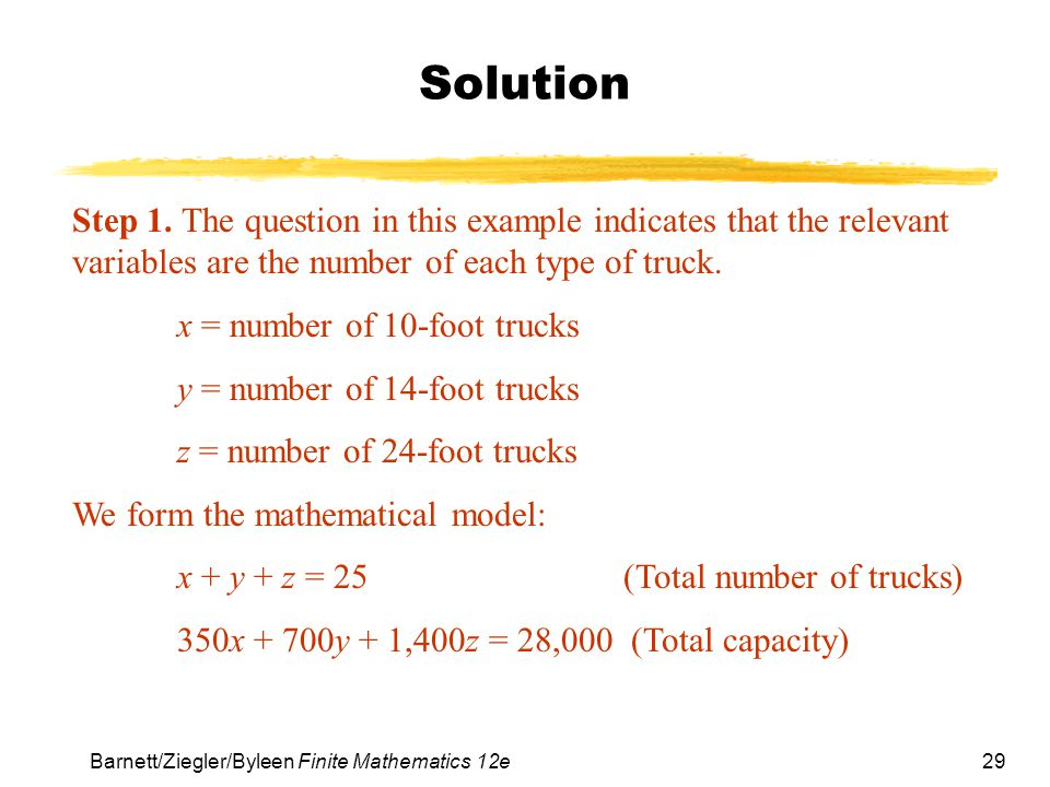 Solution Step 1. The question in this example indicates that the relevant variables are the number of each type of truck.