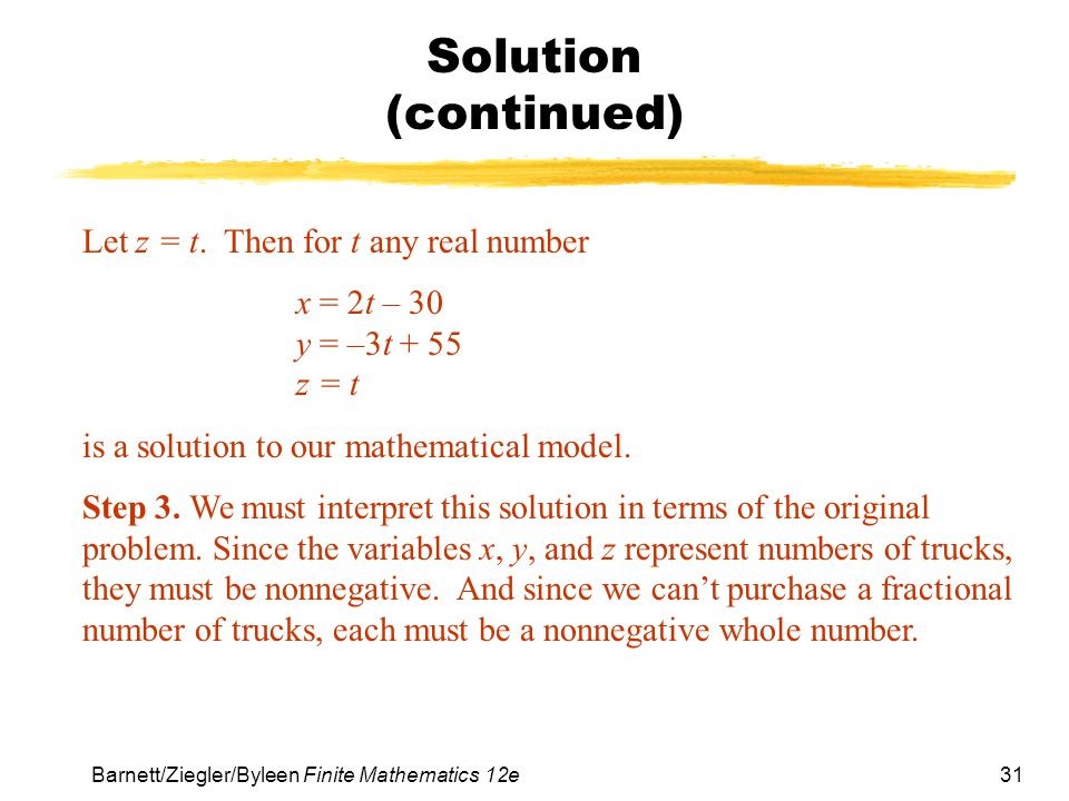 Solution (continued) Let z = t. Then for t any real number