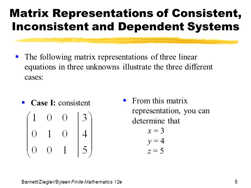 Matrix Representations of Consistent, Inconsistent and Dependent Systems