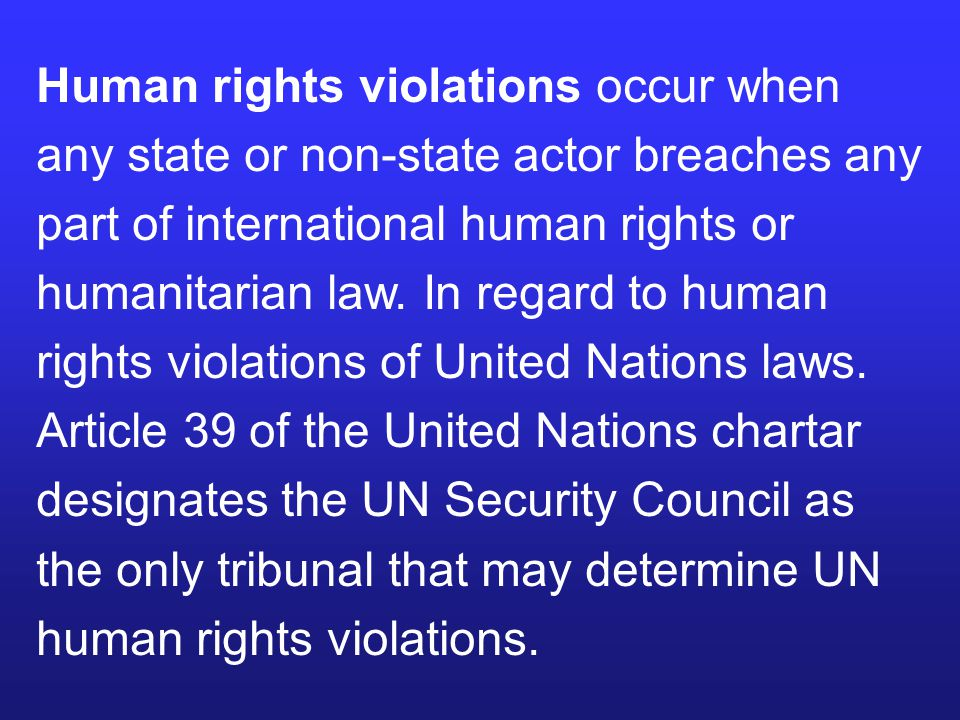 Human rights violations occur when