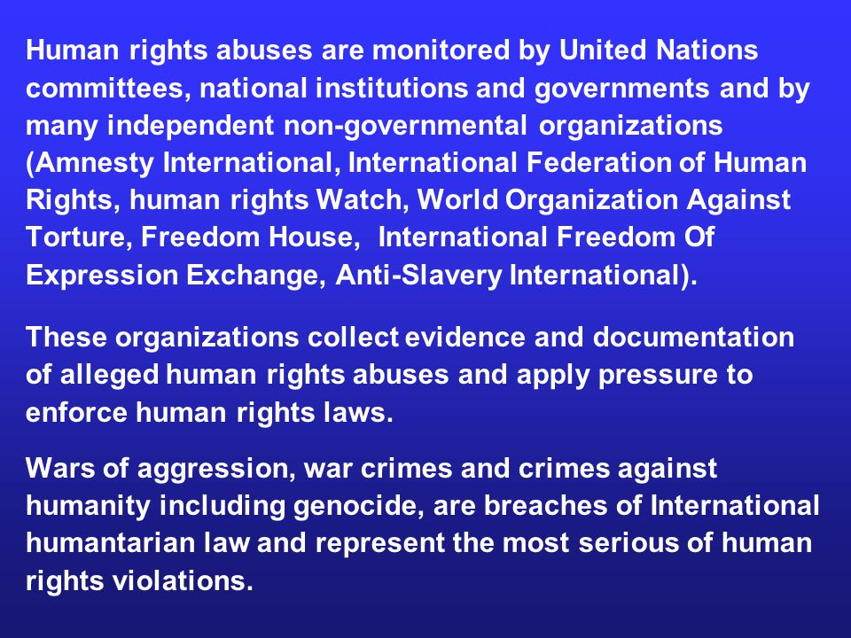 Human rights abuses are monitored by United Nations