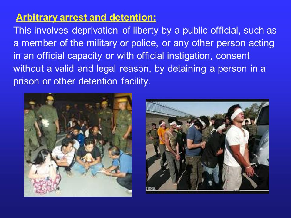 Arbitrary arrest and detention: