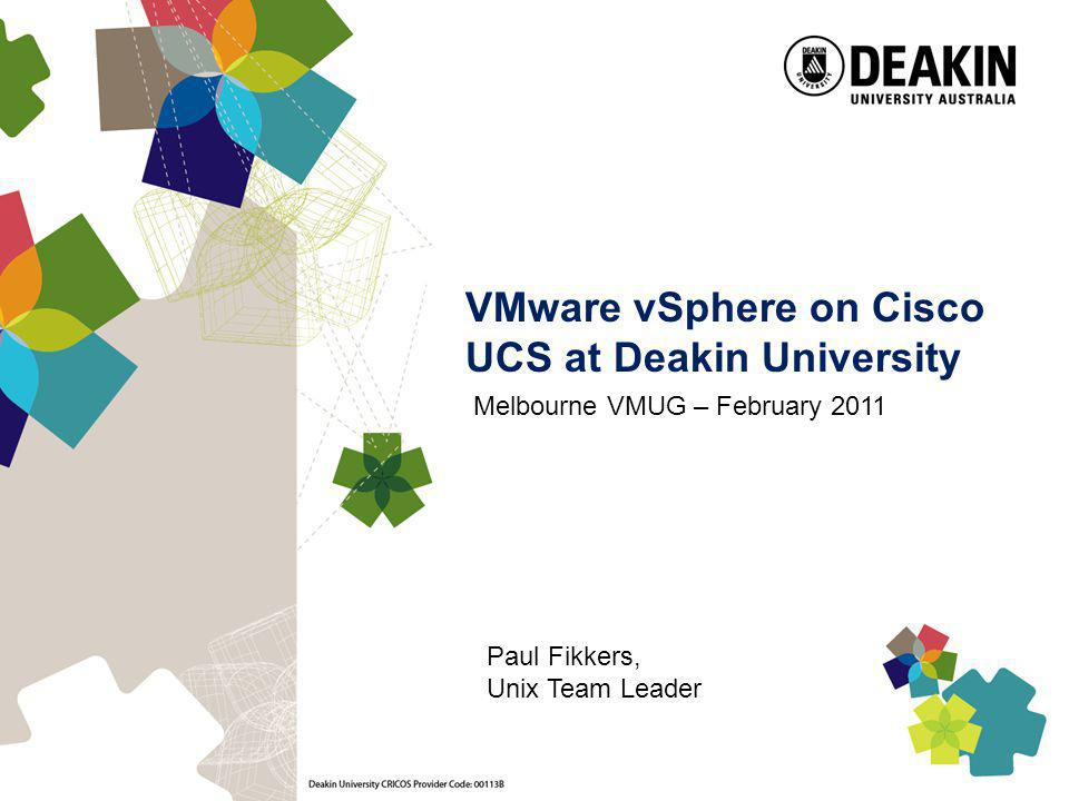 VMware vSphere on Cisco UCS at Deakin University