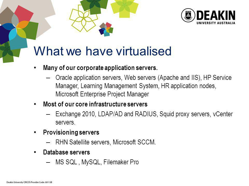 What we have virtualised