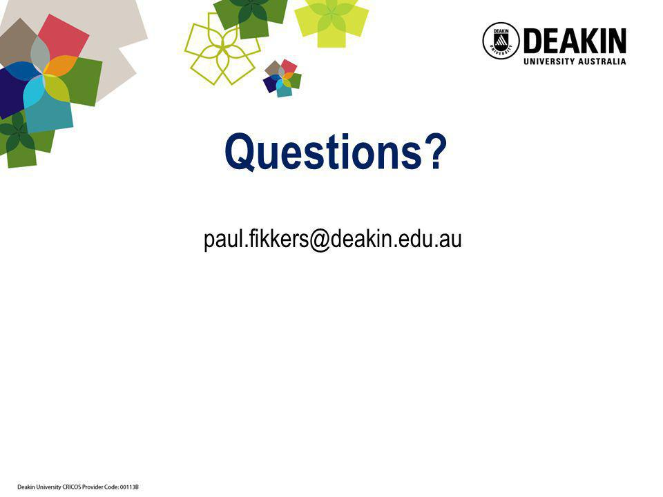Questions paul.fikkers@deakin.edu.au