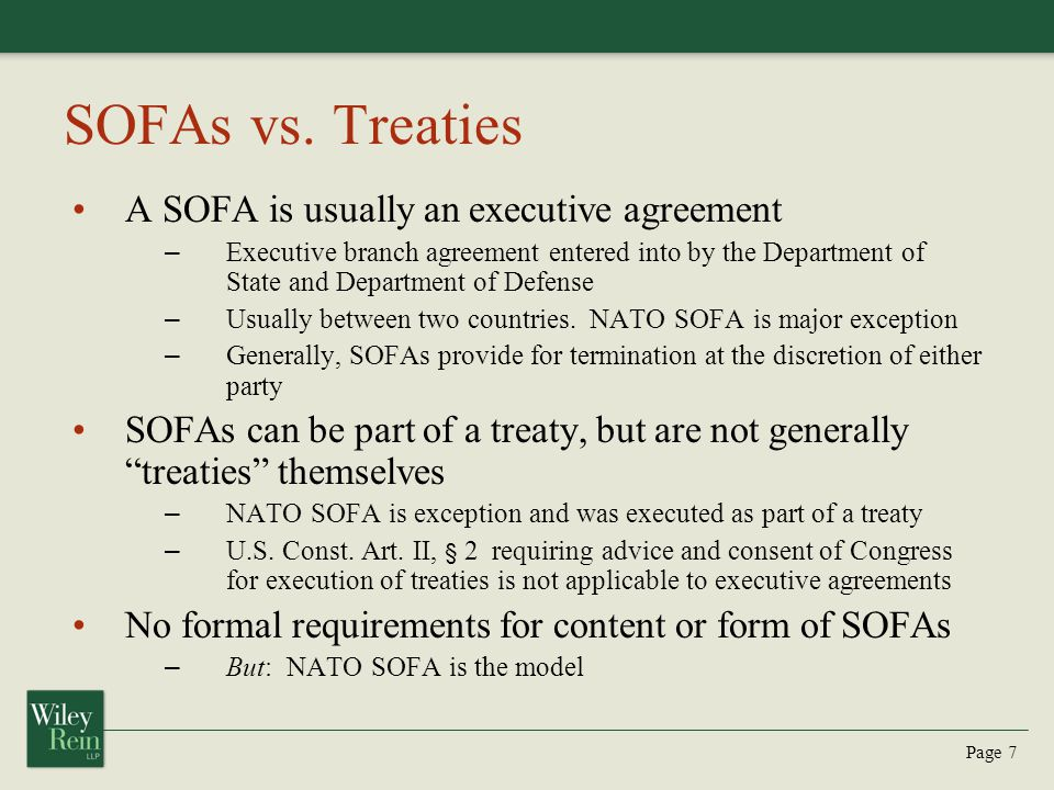 SOFAs vs. Treaties A SOFA is usually an executive agreement