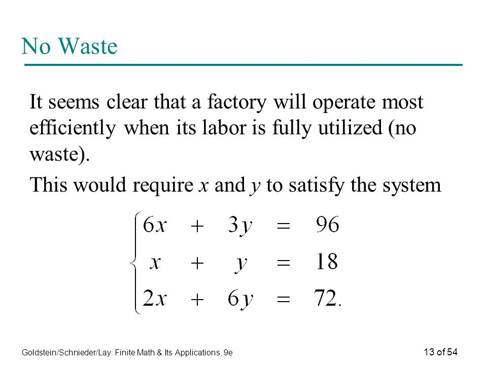 No Waste It seems clear that a factory will operate most efficiently when its labor is fully utilized (no waste).