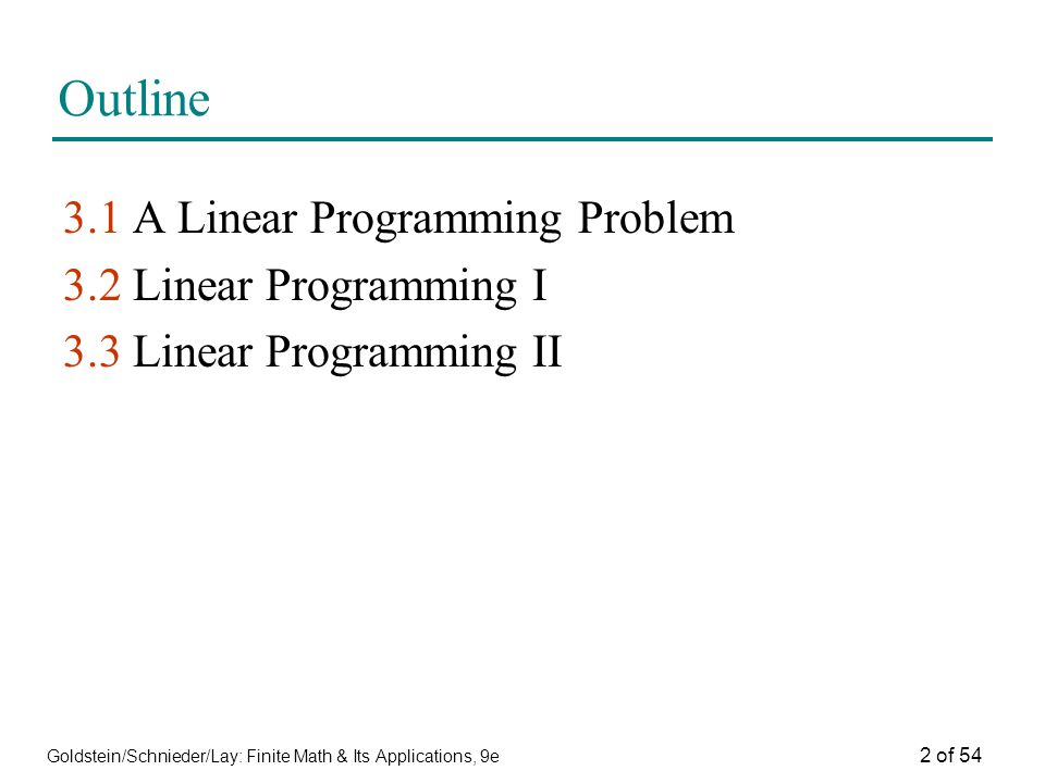 Outline 3.1 A Linear Programming Problem 3.2 Linear Programming I