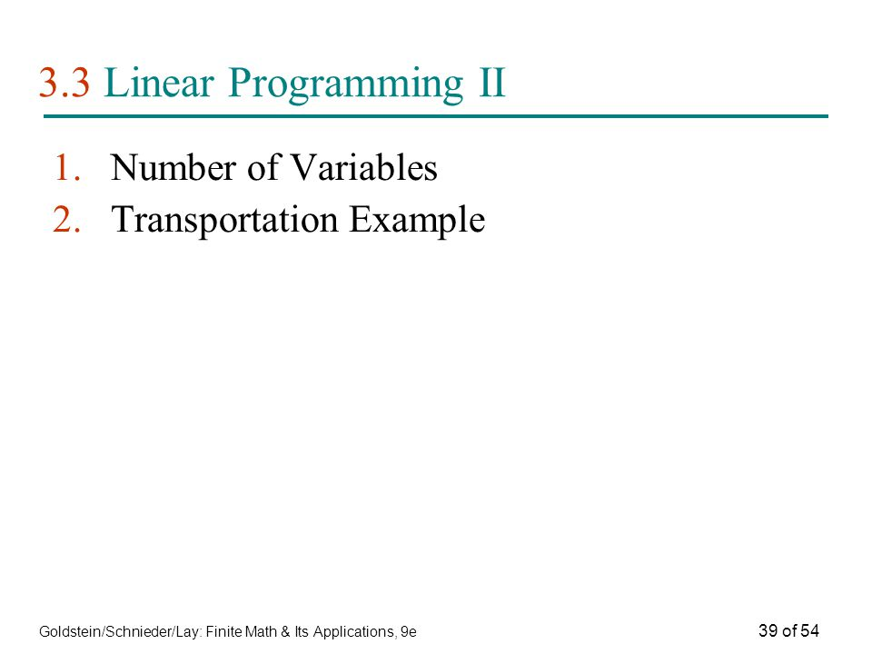 3.3 Linear Programming II Number of Variables Transportation Example