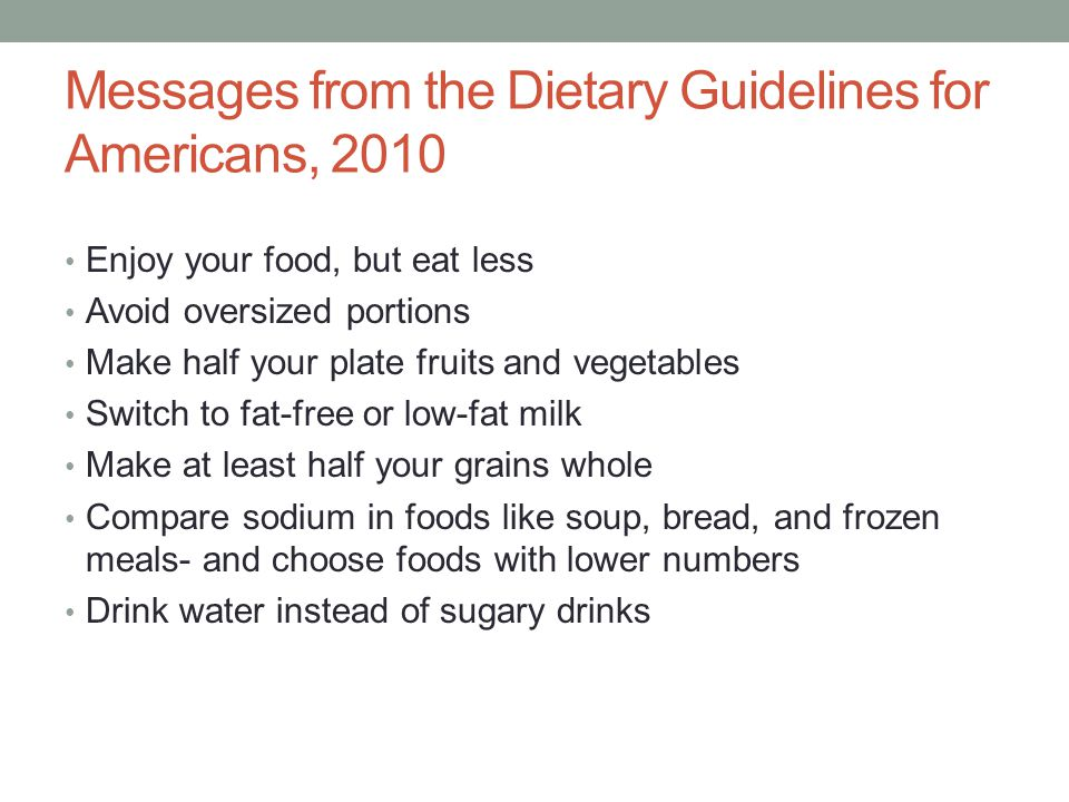 Messages from the Dietary Guidelines for Americans, 2010