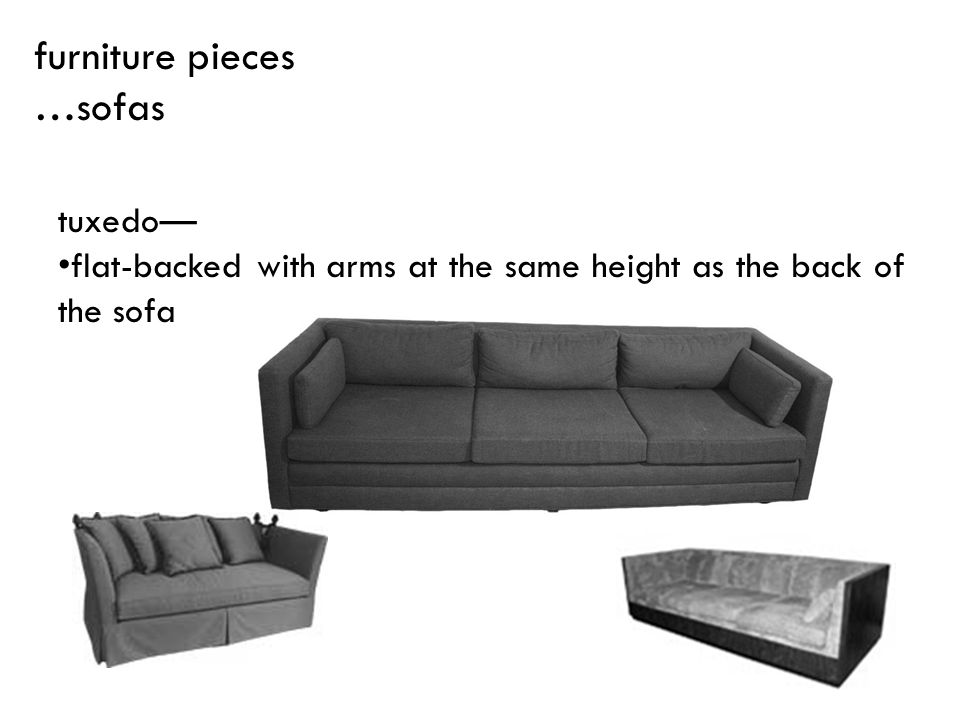 furniture pieces …sofas tuxedo—