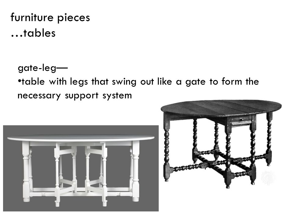 furniture pieces …tables gate-leg—