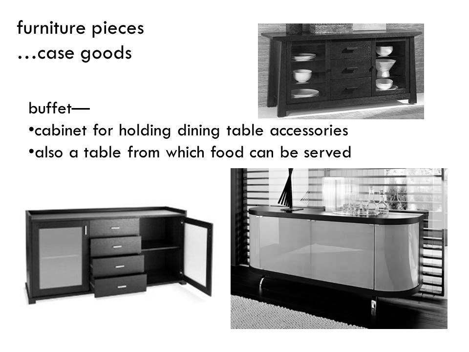 furniture pieces …case goods buffet—