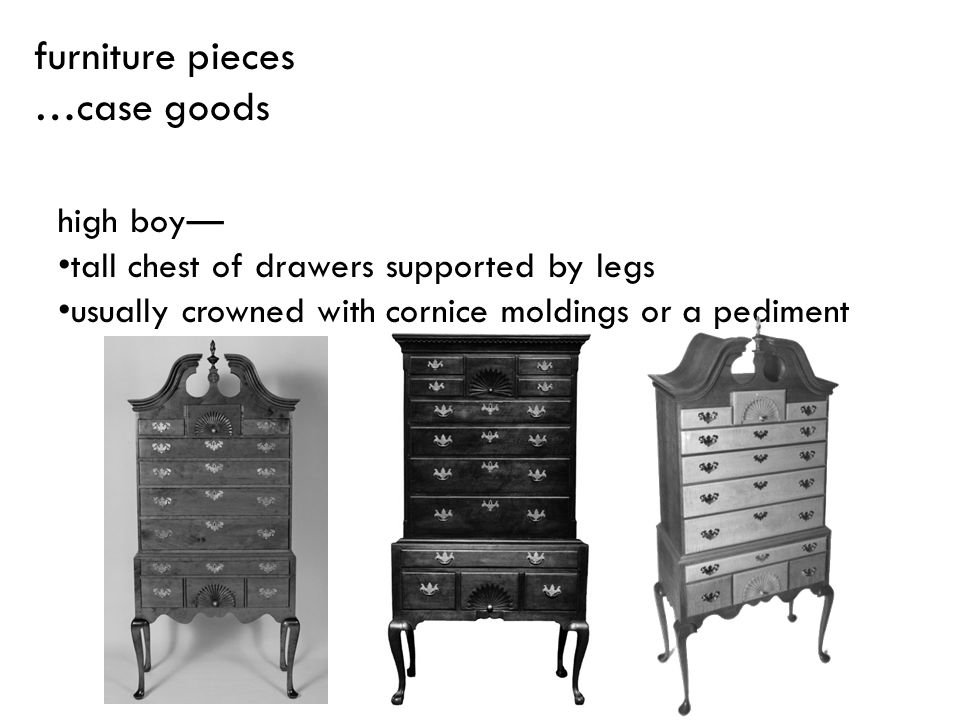 furniture pieces …case goods high boy—