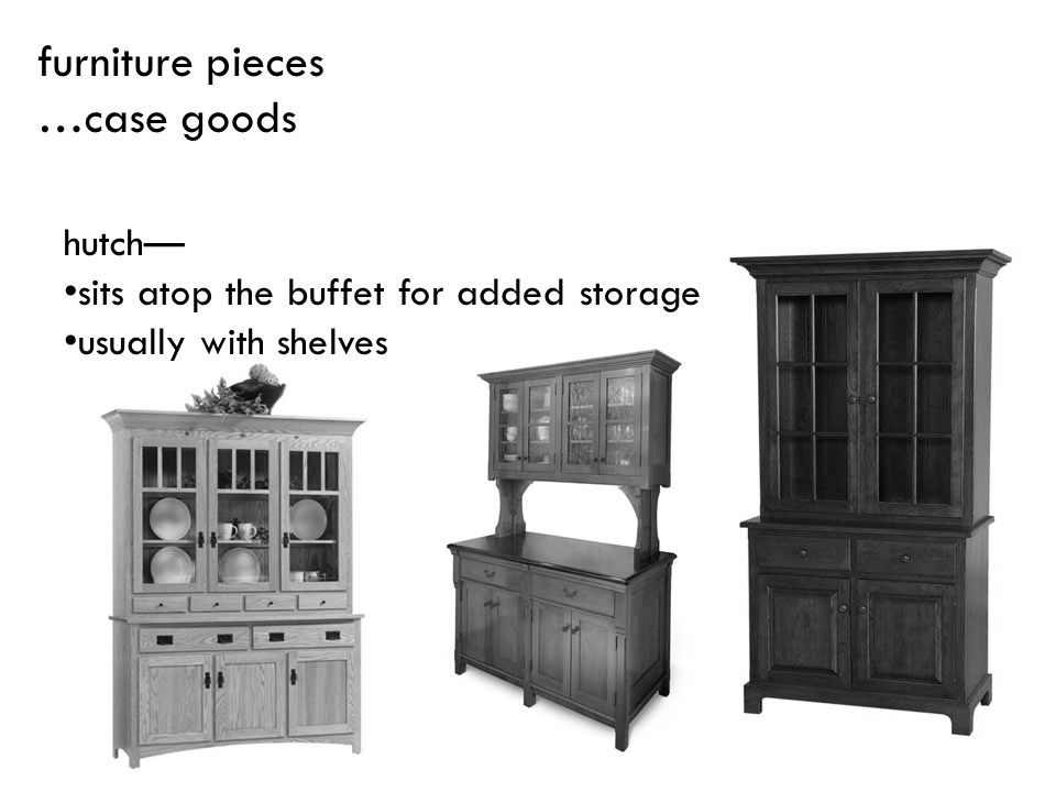 furniture pieces …case goods hutch—