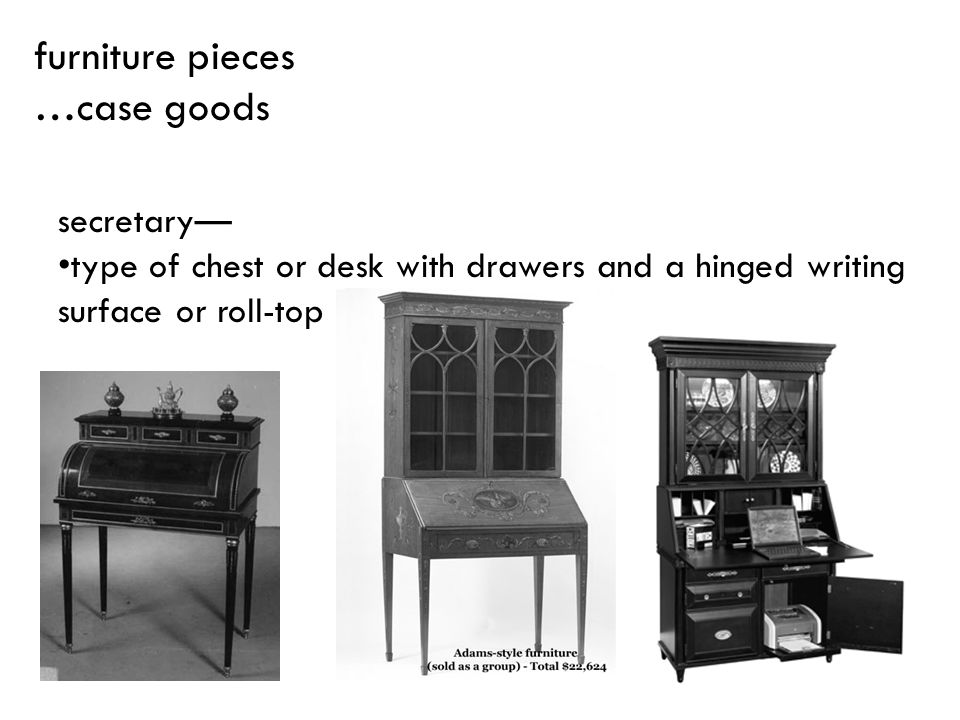 furniture pieces …case goods secretary—