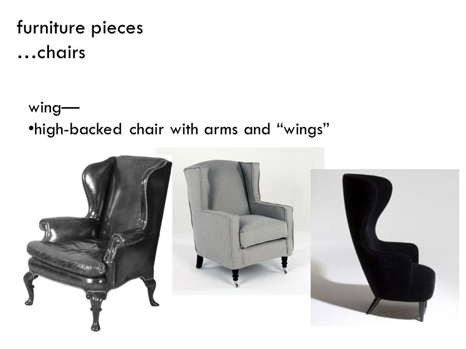 furniture pieces …chairs wing— high-backed chair with arms and wings