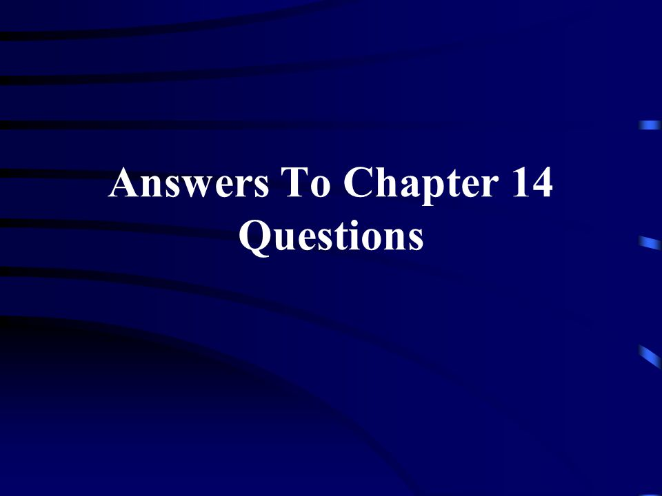 Answers To Chapter 14 Questions