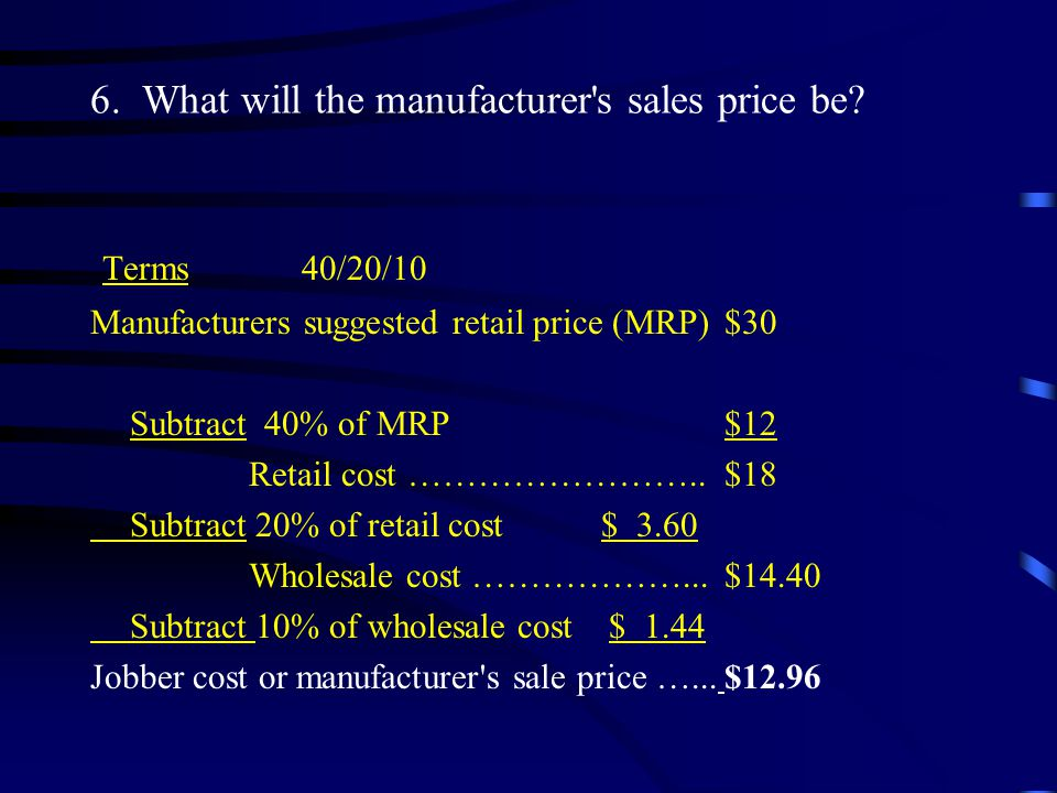 6. What will the manufacturer s sales price be