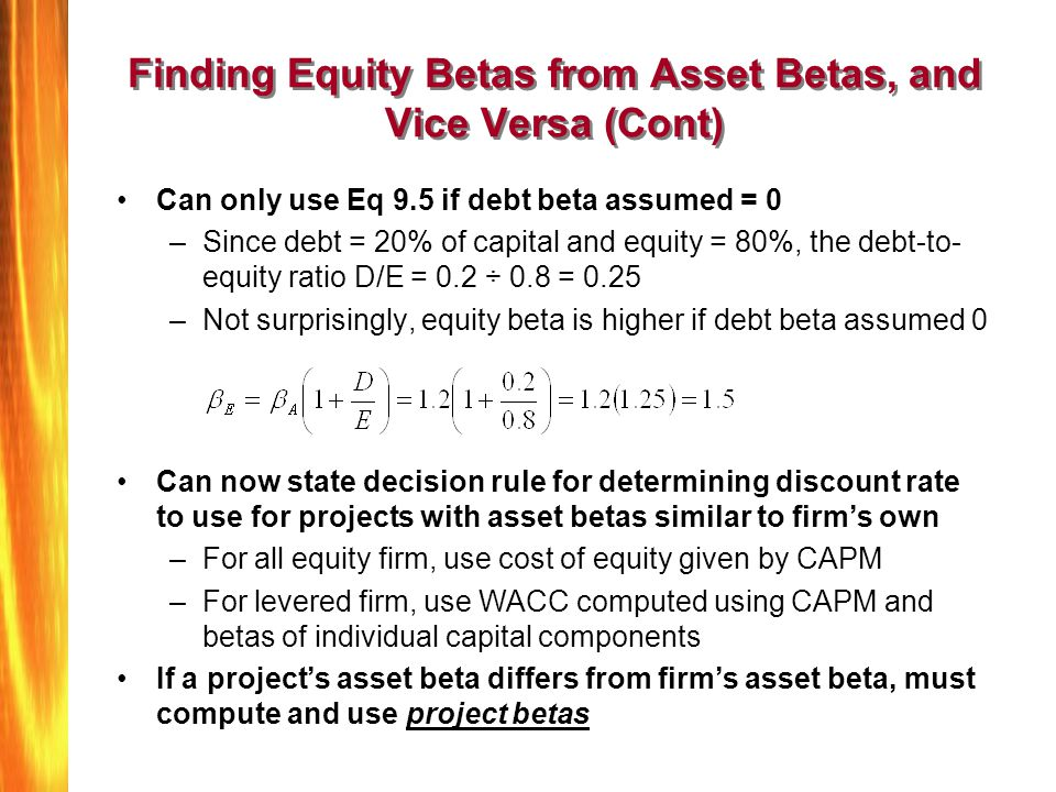 Finding Equity Betas from Asset Betas, and Vice Versa (Cont)